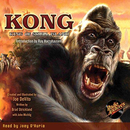Kong     King of Skull Island              De :                                                                                                                                 Brad Strickland                               Lu par :                                                                                                                                 Joey D'Auria                      Durée : 8 h et 30 min     Pas de notations     Global 0,0