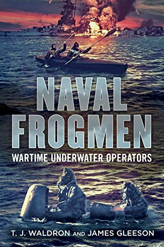 Naval Frogmen: Wartime Underwater Operators (English Edition)