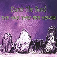 The Hills They Are Hollow by Damh the Bard (2006-05-03)