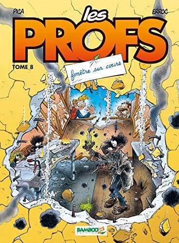 Les Profs - tome 08 - Fenêtre sur cours