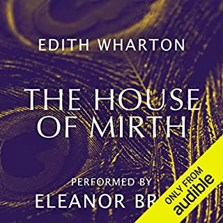 The House of Mirth                   By:                                                                                                                                 Edith Wharton                               Narrated by:                                                                                                                                 Eleanor Bron                      Length: 12 hrs and 35 mins     111 ratings     Overall 4.5
