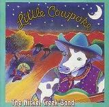 Songtexte von Nickel Creek - Little Cowpoke