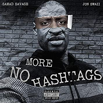 No More Hashtags (feat. Jon Swaii)