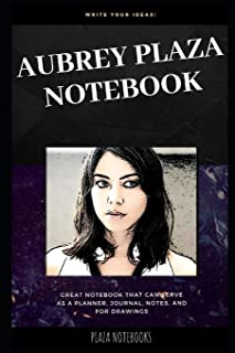 Aubrey Plaza Notebook: Great Notebook for School or as a Diary, Lined With More than 100 Pages. Notebook that can serve as...
