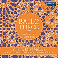 Ballo Turco: from Venice to Istanbul (2CD) [12 inch Analog]