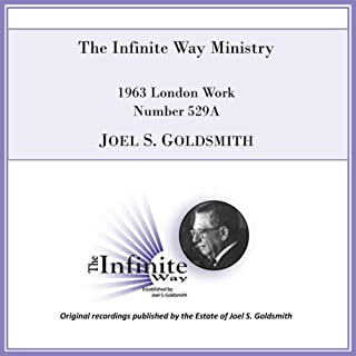 The Infinite Way Ministry (1963 London Work, Number 529a) [Live]