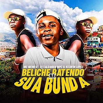 Beliche Batendo na Sua Bunda (feat. KELWIN LOPES & MC Meno K)