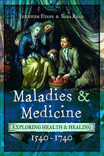 Maladies and Medicine: Exploring Health & Healing, 1540–1740