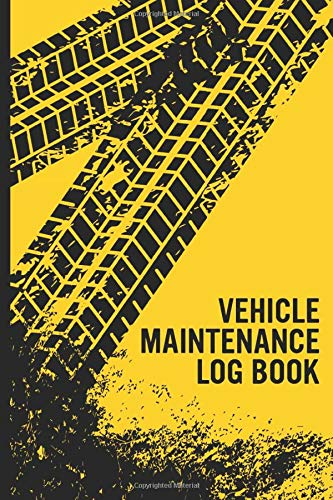 Vehicle Maintenance Log Book: Car Repair Journal / Automotive Service Record Book / Oil Change Logbook / Auto Expense Diary / Engine Autolog / Automobile, Truck Or Motorcycle Owner Gift Notebook