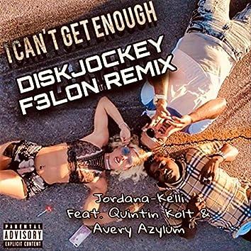 I Can't Get Enough Diskjockey F3lon Remix (feat. Quintin Kolt & Avery Azylum) (Remix)