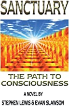 Sanctuary: The Path to Consciousness