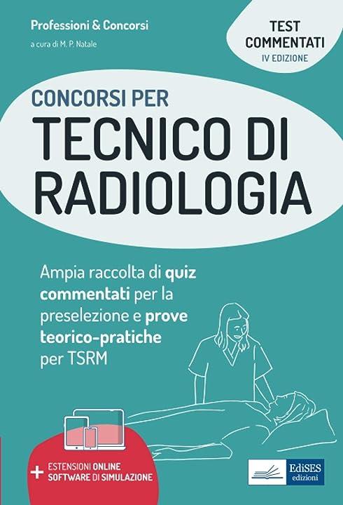 Concorsi per tecnico di radiologia:ampia raccolta di quiz commentati per la preselezione copertina flessibile 978-8836222612