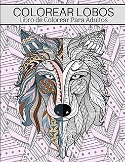 Colorear Lobos: Libro De Colorear Para Adultos - Colorear Animales Mandalas - Naturaleza Viva Coloreando Animales