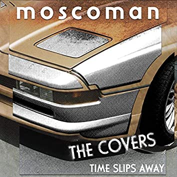Time Slips Away - The Covers