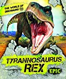 Tyrannosaurus Rex (The World of Dinosaurs)