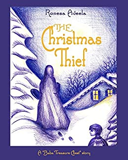 The Christmas Thief (A Baba Treasure Chest story Book 1) by [Ronesa Aveela]