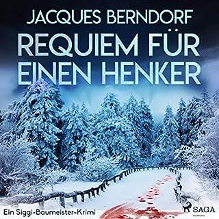 Requiem für einen Henker     Ein Fall für Siggi-Baumeister 14              Autor:                                                                                                                                 Jacques Berndorf                               Sprecher:                                                                                                                                 Georg Jungermann                      Spieldauer: 9 Std. und 40 Min.     53 Bewertungen     Gesamt 3,9