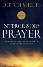 Download Book Intercessory Prayer: How God Can Use Your Prayers to Move Heaven and Earth PDF