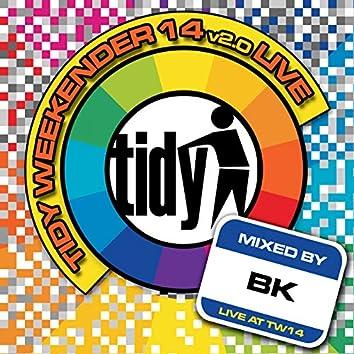 Tidy Weekender 14 v2.0 Live!