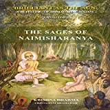 The Sages of Naimishiranya: Brilliant as the Sun: A Retelling of Srimad Bhagavatam, Canto One