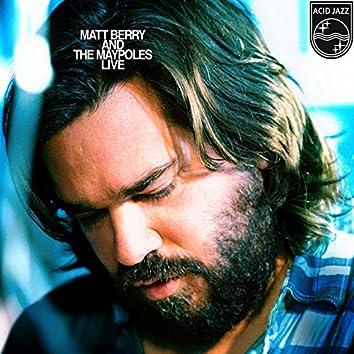 Matt Berry and the Maypoles Live