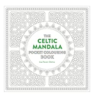 Celtic Mandala Pocket Coloring Book: 26 Inspiring Designs for Mindful Meditation and Coloring