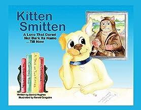 Kitten Smitten: A Love That Dared Not Bark Its Name...Till Now