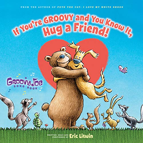 If You're Groovy and You Know It, Hug a Friend audiobook cover art