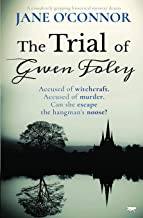 The Trial of Gwen Foley: a completely gripping historical mystery drama