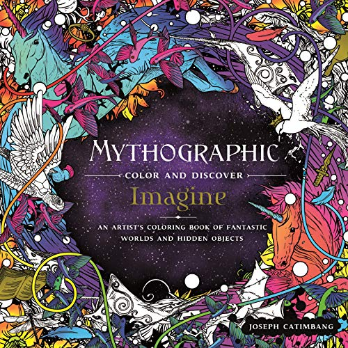 Mythographic Color and Discover: Imagine: An Artist's Coloring Book of Fantastic Worlds and Hidden Objects