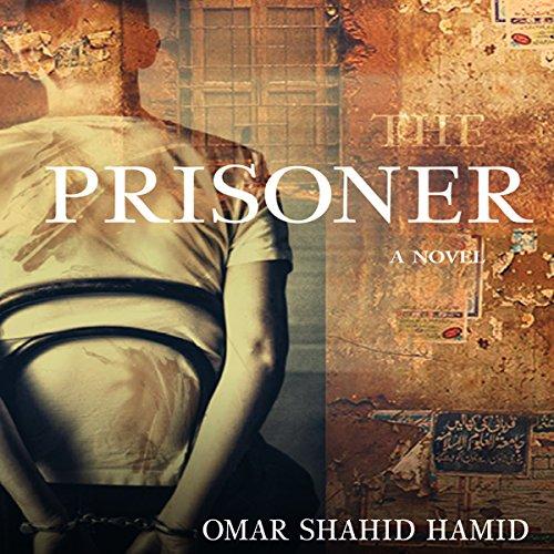 The Prisoner                   Auteur(s):                                                                                                                                 Omar Shahid Hamid                               Narrateur(s):                                                                                                                                 Neil Shah                      Durée: 10 h et 43 min     Pas de évaluations     Au global 0,0