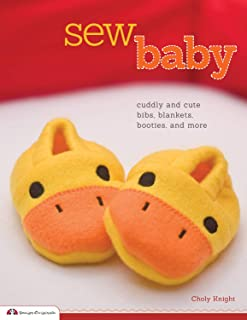 Sew Baby: Cuddly and Cute Bibs, Blankets, Booties, and More (Design Originals)
