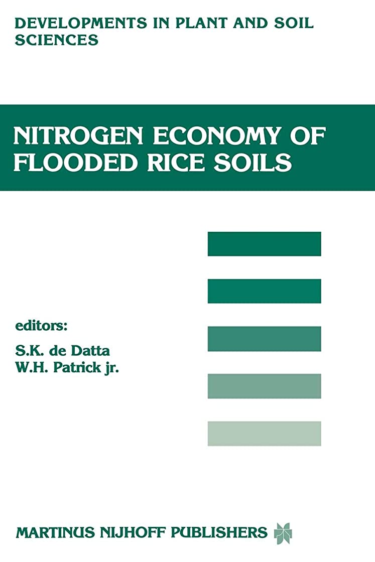 時計扇動対処するNitrogen Economy of Flooded Rice Soils: Proceedings of a symposium on the Nitrogen Economy of Flooded Rice Soils, Washington DC, 1983 (Developments in Plant and Soil Sciences)