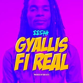 Gyallis Fi Real