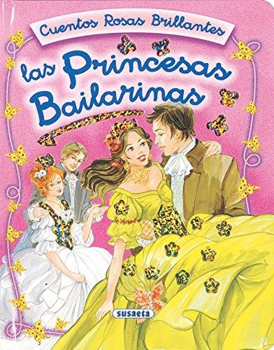 Las princesas bailarinas (Cuentos Rosas Brillantes)