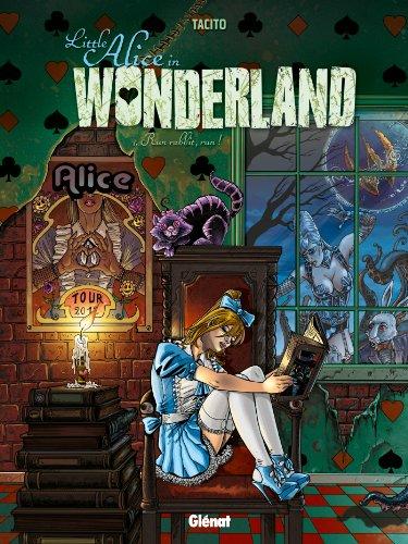 Little Alice in Wonderland - Tome 01 : Run, rabbit, run !