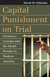 Capital Punishment on Trial: Furman v. Georgia and the Death Penalty in Modern America (Landmark Law Cases & American Society)