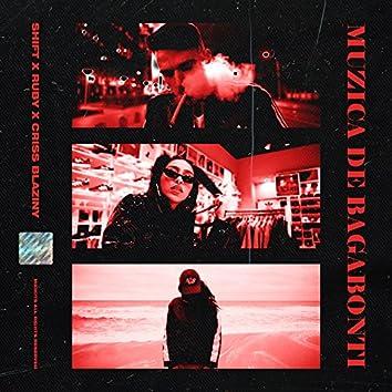 Muzica De Bagabonti (feat. Criss Blaziny, Ruby)