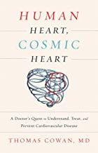 Human Heart, Cosmic Heart: A Doctor's Quest to Understand, Treat, and Prevent Cardiovascular Disease PDF