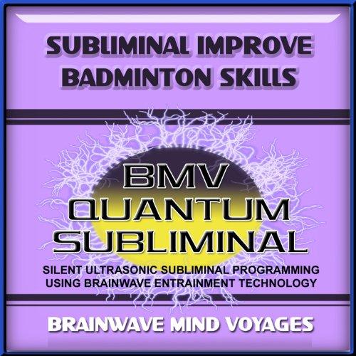 Subliminal Badminton Skills