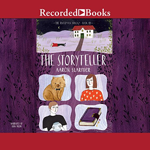 The Storyteller     The Riverman Trilogy, Book III              By:                                                                                                                                 Aaron Starmer                               Narrated by:                                                                                                                                 Erin Moon                      Length: 9 hrs     3 ratings     Overall 4.7