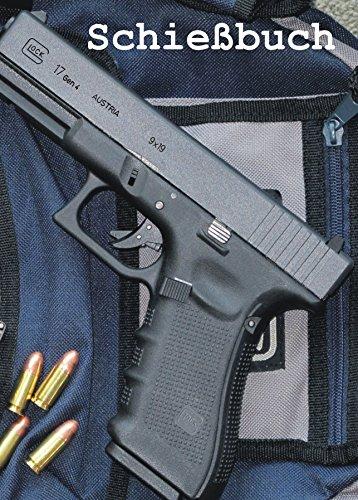 Schießbuch für Sportschützen und Behörden - Glock 17 gen4
