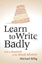 Learn to Write Badly: How to Succeed in the Social Sciences