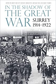 In the Shadow of the Great War: Surrey, 1914-1922