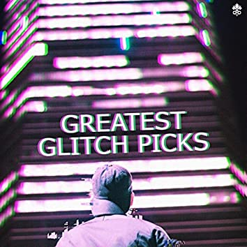 Greatest Glitch Picks