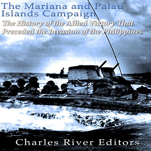 The Mariana and Palau Islands Campaign audiobook cover art
