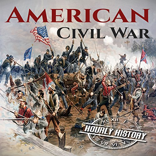 American Civil War: A History from Beginning to End audiobook cover art
