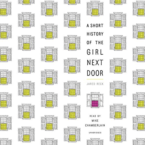 A Short History of the Girl Next Door audiobook cover art
