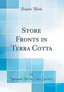 Store Fronts in Terra Cotta (Classic Reprint)