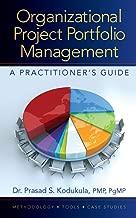 Organizational Project Portfolio Management: A Practitioner's Guide